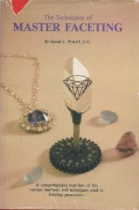 The Techniques of Master Faceting by Gerald Wykoff